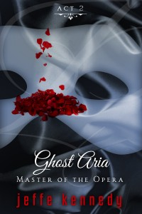 Master of the Opera, Act 2 Ghost Aria (ebook)