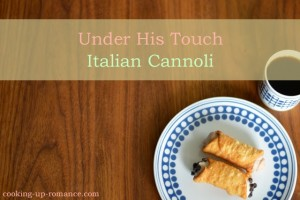 Under His Touch Italian Cannoli